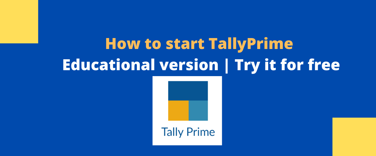 How to start TallyPrime in Educational version Try it for free 1 1